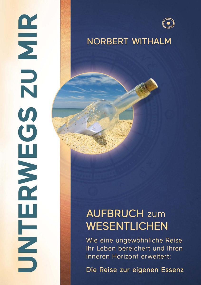 Norbert Withalm - Buchcover - Unterwegs zu mir